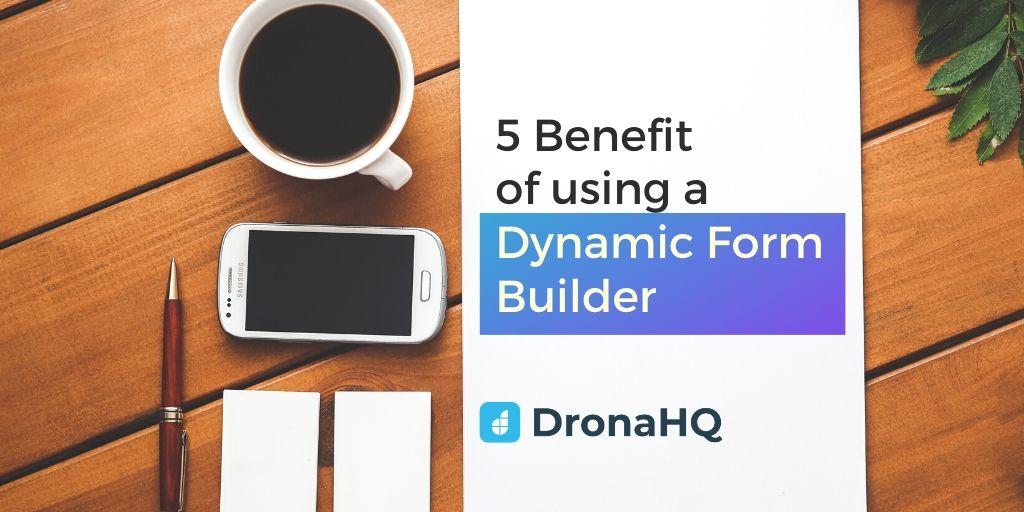 dynamic form builder benefits
