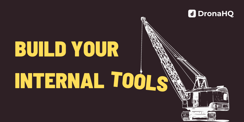 Build Internal tools
