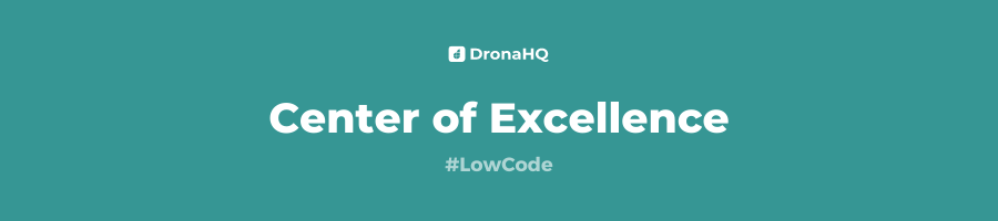 Low-Code Center of Excellence (COE)